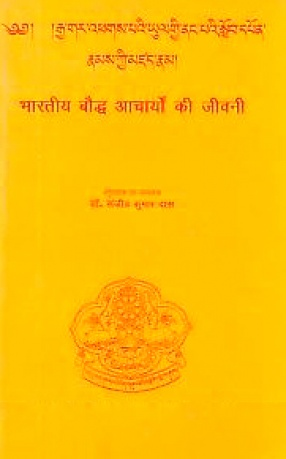 Rgya Gar 'Phags Pa'I Yul Gyi Nan Pa'I slob Dpon Rnams Kyi Mdzad Rnam = Biography of Indian Buddhist Acharyas