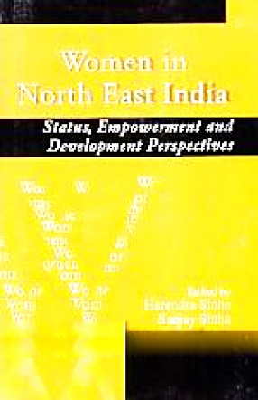 Women in North East India: Status, Empowerment and Development Perspectives