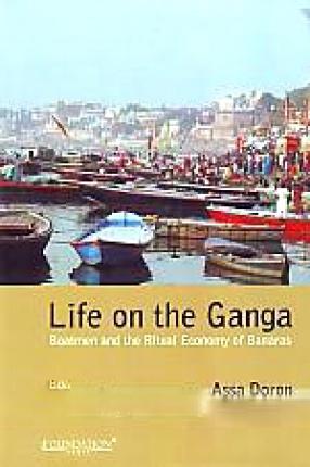 Life on the Ganga: Boatmen and the Ritual Economy of Banara