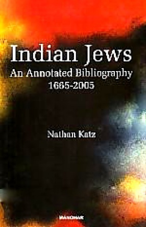 Indian Jews: An Annotated Bibliography, 1665-2005