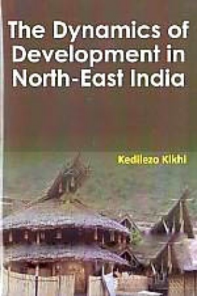 The Dynamics of Development in North-East India