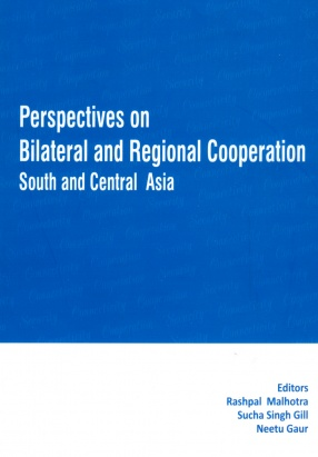 Perspectives on Bilateral and Regional Cooperation: South and Central Asia