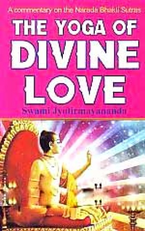 Yoga of Divine Love: [A Commentary on the Narada Bhakti Sutras]