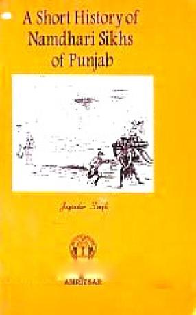 A Short History of Namdhari Sikhs of Punjab
