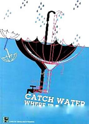 Catch Water Where It Falls: Toolkit on Urban Rainwater Harvesting