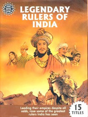 Legendary Rulers of India: Amar Chitra Katha