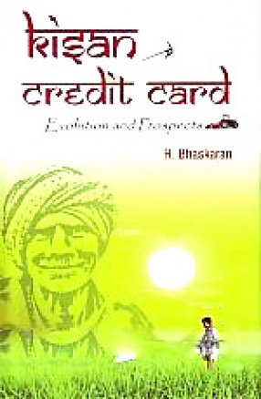 Kisan Credit Card: Evolution and Prospects