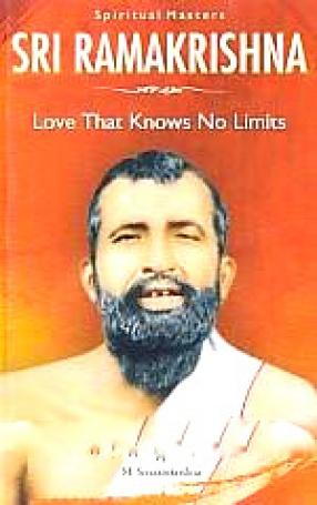 Sri Ramakrishna: Love that Knows No Limits