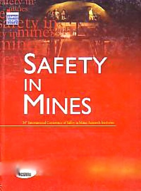 34th ICSMRI 2011: Proceedings of the 34th International Conference of Safety in Mines Research Institutes, 7-10 December, 2011