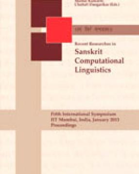 Recent Researches in Sanskrit Computational Linguistics: Fifth International Symposium IIT Mumbai, India, January 2013 Proceedings