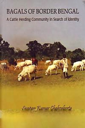 Bagals of Border Bengal: A Cattle Herding Community in Search of Identity