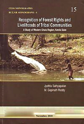 Recognition of Forest Rights and Livelihoods of Tribal Communities: A Case Study of Western Ghats Region, Kerala State