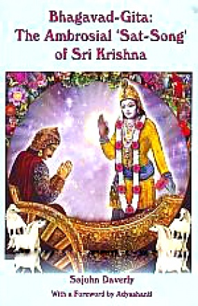 Bhagavad-Gita: The Ambrosial 'Sat-Song' of Sri Krishna