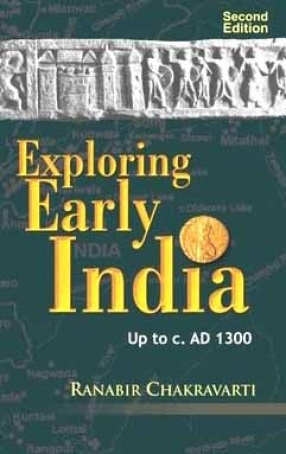 Exploring Early India, Up to C. AD 1300