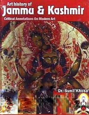 Concise Art History of Jammu and Kashmir: Critical Annotation on Modern Art
