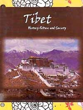 Tibet: History, Culture and Society