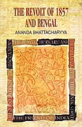 The Revolt of 1857 and Bengal: Selections from Contemporary Newspapers