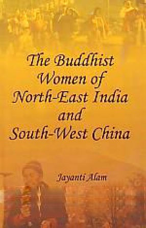 The Buddhist Women of North-East India and South-West China