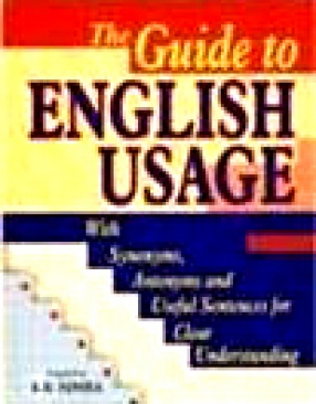 The Guide to English Usage: With Sunonyms, Antonyms and Useful Sentences for Clear Understanding