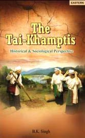The Tai-Khamptis: Historical & Sociological Perspective