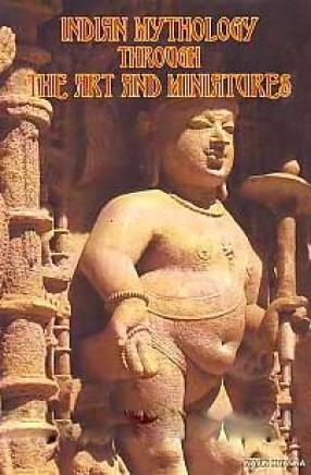 Indian Mythology Through the Art and Miniatures