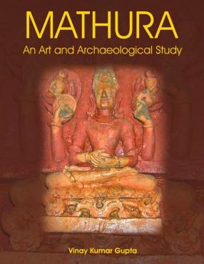 Mathura: An Art and Archaeological Study