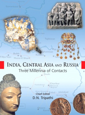 India, Central Asia and Russia: Three Millennia of Contacts