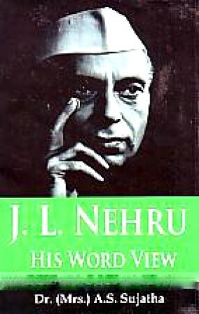 J.L. Nehru: His Word View