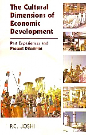 The Cultural Dimensions of Economic Development: Past Experiences and Present Dilemmas