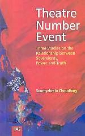 Theatre, Number, Event: Three Studies on the Relationship Between Sovereignty, Power and Truth