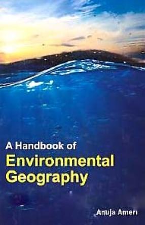 A Handbook of Environmental Geography