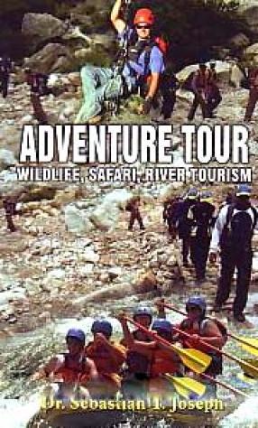 Adventure Tour: Wildlife, Safari, River Tourism
