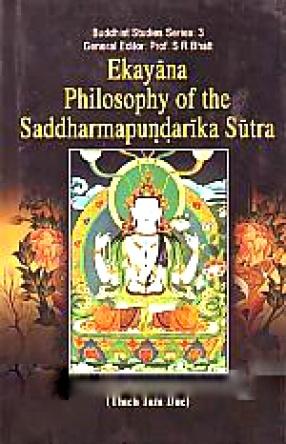 Ekayana Philosophy of the Saddharmapundarika Sutra