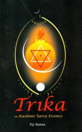 Trika, The Kashmir Saiva Essence