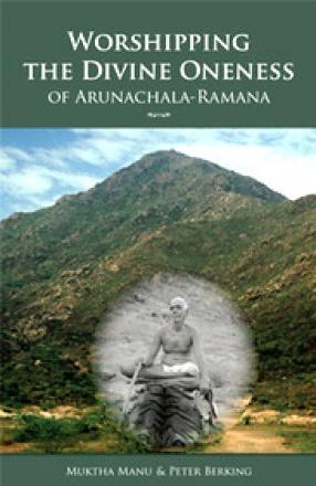 Worshipping the Divine Oneness of Arunachala-Ramana