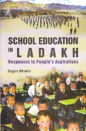 School Education in Ladakh: Responses to Peoples' Aspirations