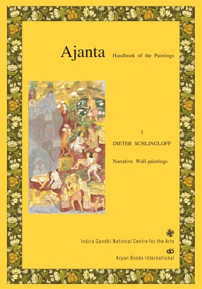 Ajanta: Handbook of the Paintings: Narrative Wall-Paintings (In 3 Volumes)