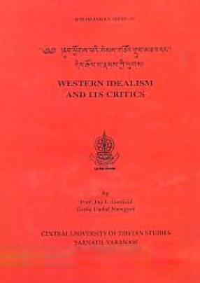 Nub Phyogs Pa'I Sems Gtso'i Grub Mtha' Dan Der Rgol Ba Rnams Kyi Lugs = Western Idealism and Its Critics