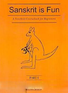 Sanskrit is Fun: A Sanskrit Coursebook for Beginners (In 3 Volumes)