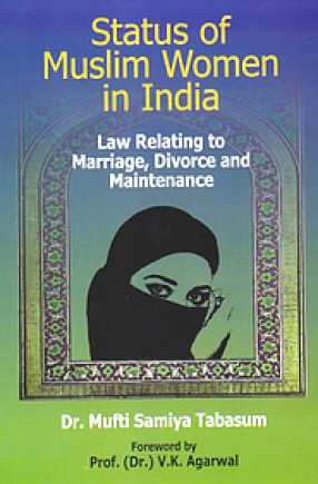 Status of Muslim Women in India: Law Relating to Marriage, Divorce and Maintenance