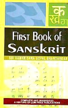 First Book of Sanskrit (Recomposed): Being a Treatise on Grammar with Exercises