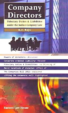 Company Directors: Fiduciary Duties & Liabilities Under the Indian Company Law