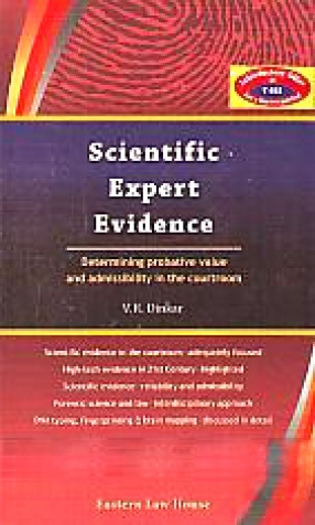 Scientific Expert Evidence: Determining Probative Value and Admissibility in the Courtroom