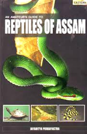 An Amateur's Guide to Reptiles of Assam