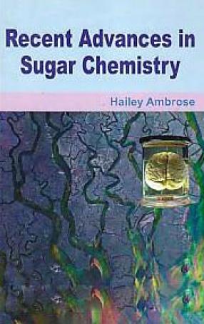 Recent Advances in Sugar Chemistry