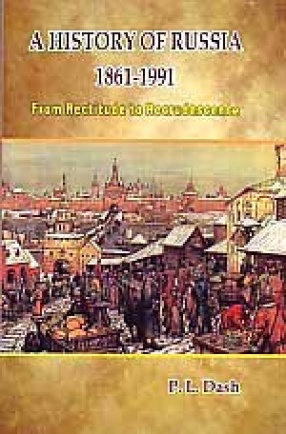 A History of Russia, 1861-1991: From Rectitude to Recrudescence