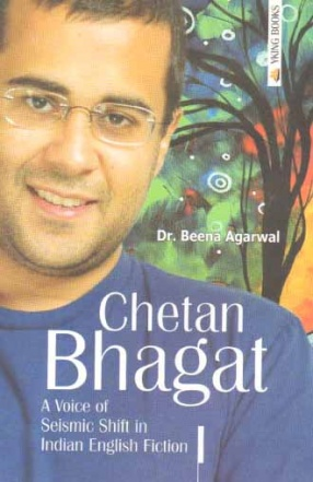 Chetan Bhagat: A Voice of Seismic Shift in Indian English Fiction