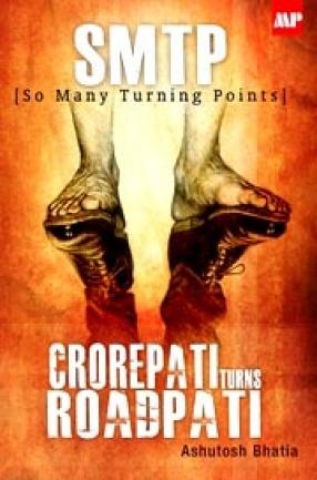 SMTP-Crorepati Turns Roadpati: So Many Turning Points