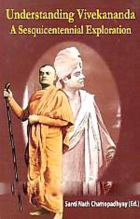 Understanding Vivekananda: A Sesquicentennial Exploration