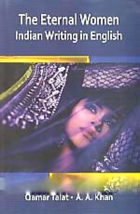 The Eternal Woman: Indian Writing in English